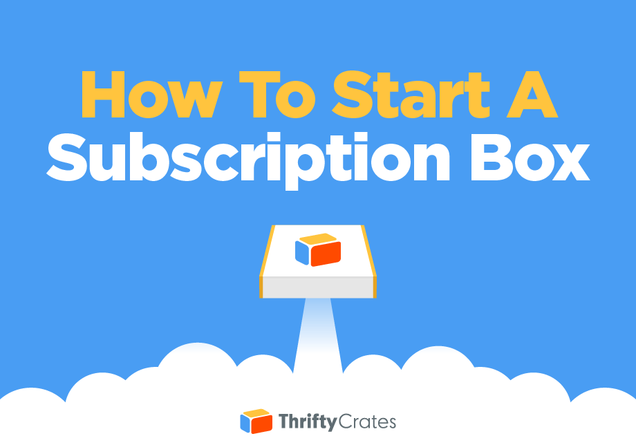 how to start a subscription box