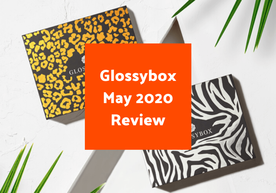 Glossybox May 2020 Review
